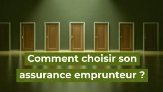comment choisir son assurance emprunteur