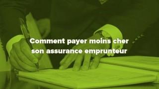 Comment payer moins pour son assurance de prêt immobilier ?