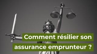 comment résilier son assurance emprunteur ?